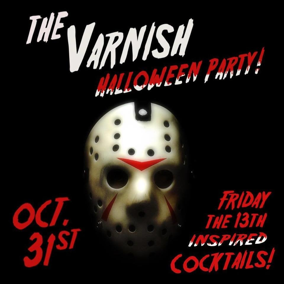 """Friday the 13th"" at The Varnish"